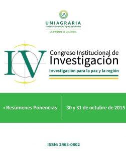 Memorias IV Congreso Institucional de Investigación UNIAGRARIA