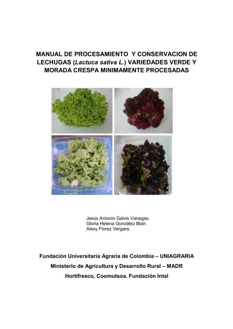 Manual de procesamiento y conservacion de lechugas (Lactuca sativa l.) variedades verde y morada crespa minimamente procesadas