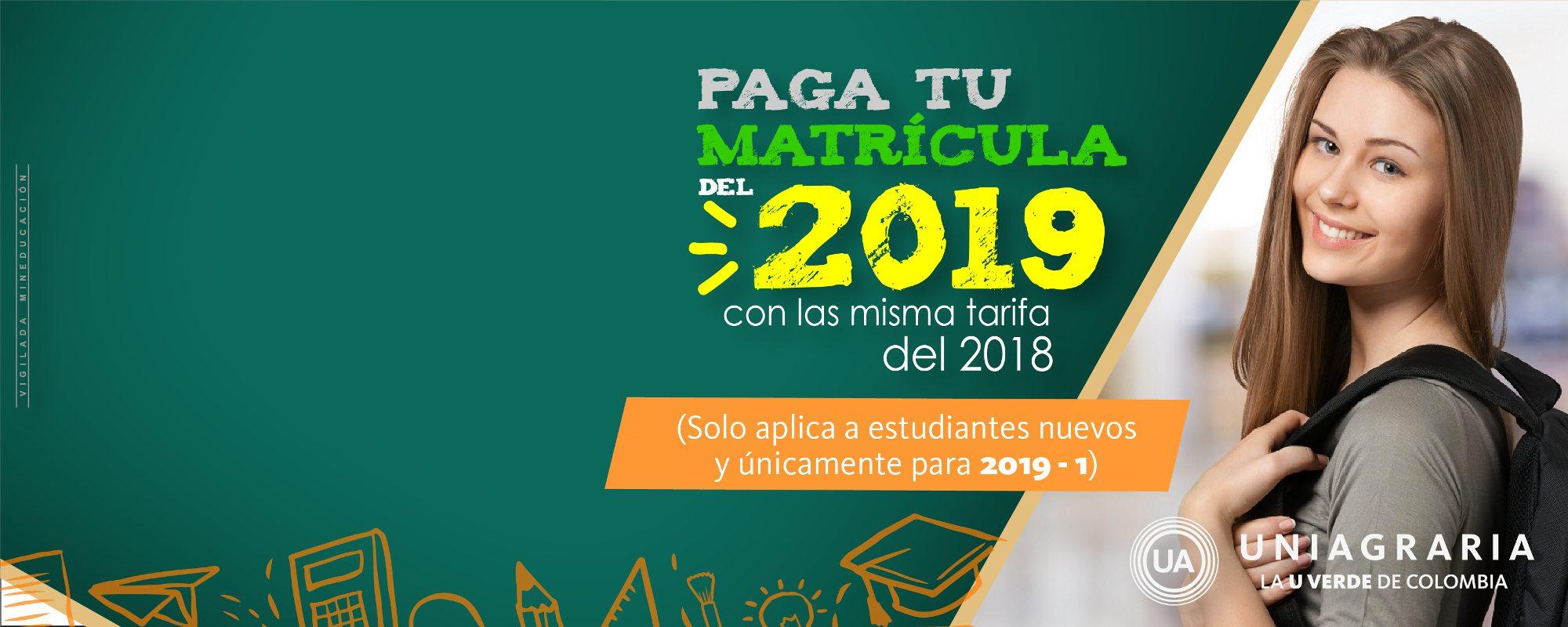 Paga tu matrícula del 2019 con la misma tarifa del 2018 (solo aplica a estudiantes nuevos)