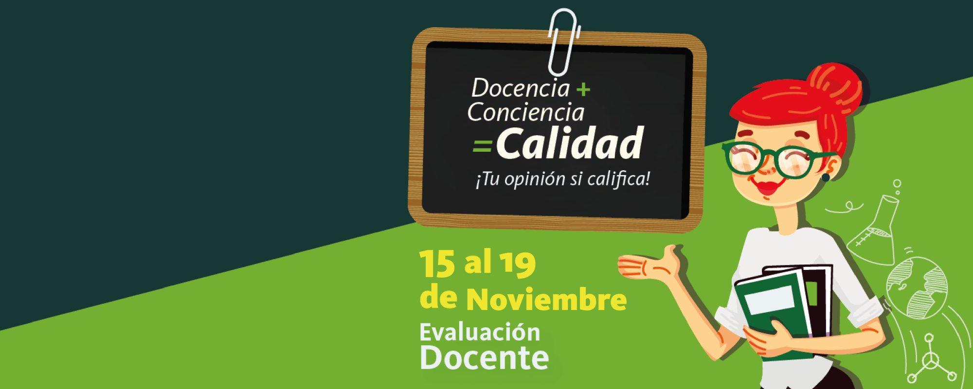 Evaluación docente – Estudiantes y docentes de pregrado – 15 al 19 de noviembre de 2018