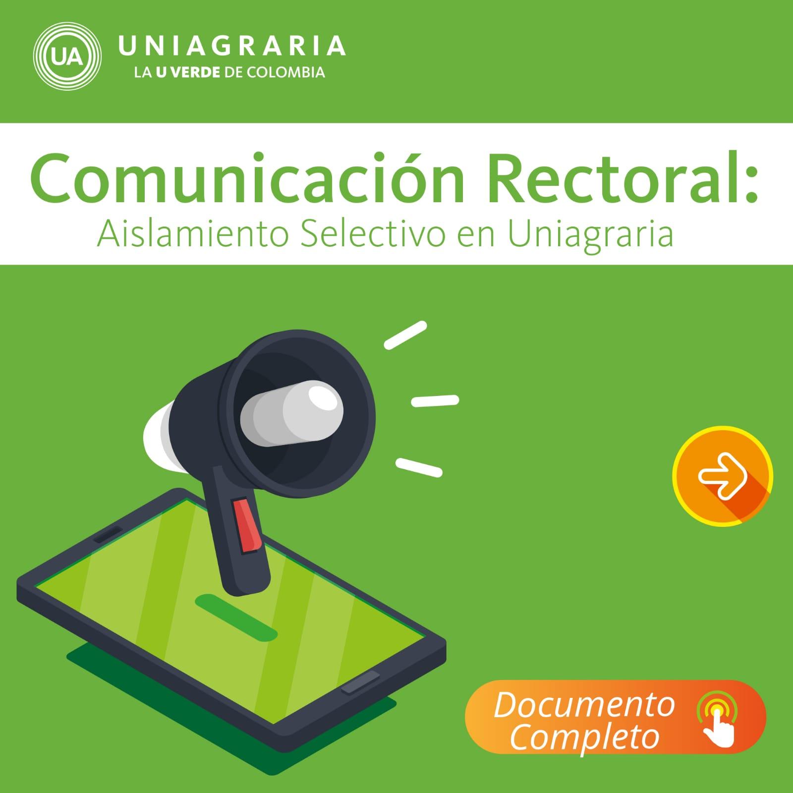 Comunicación Rectoral: Aislamiento selectivo en Uniagraria