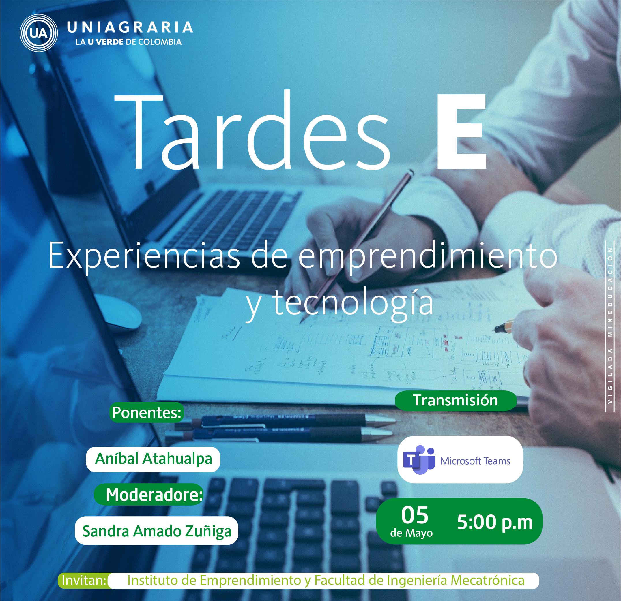 Tardes E: Experiencias de emprendimiento y tecnología