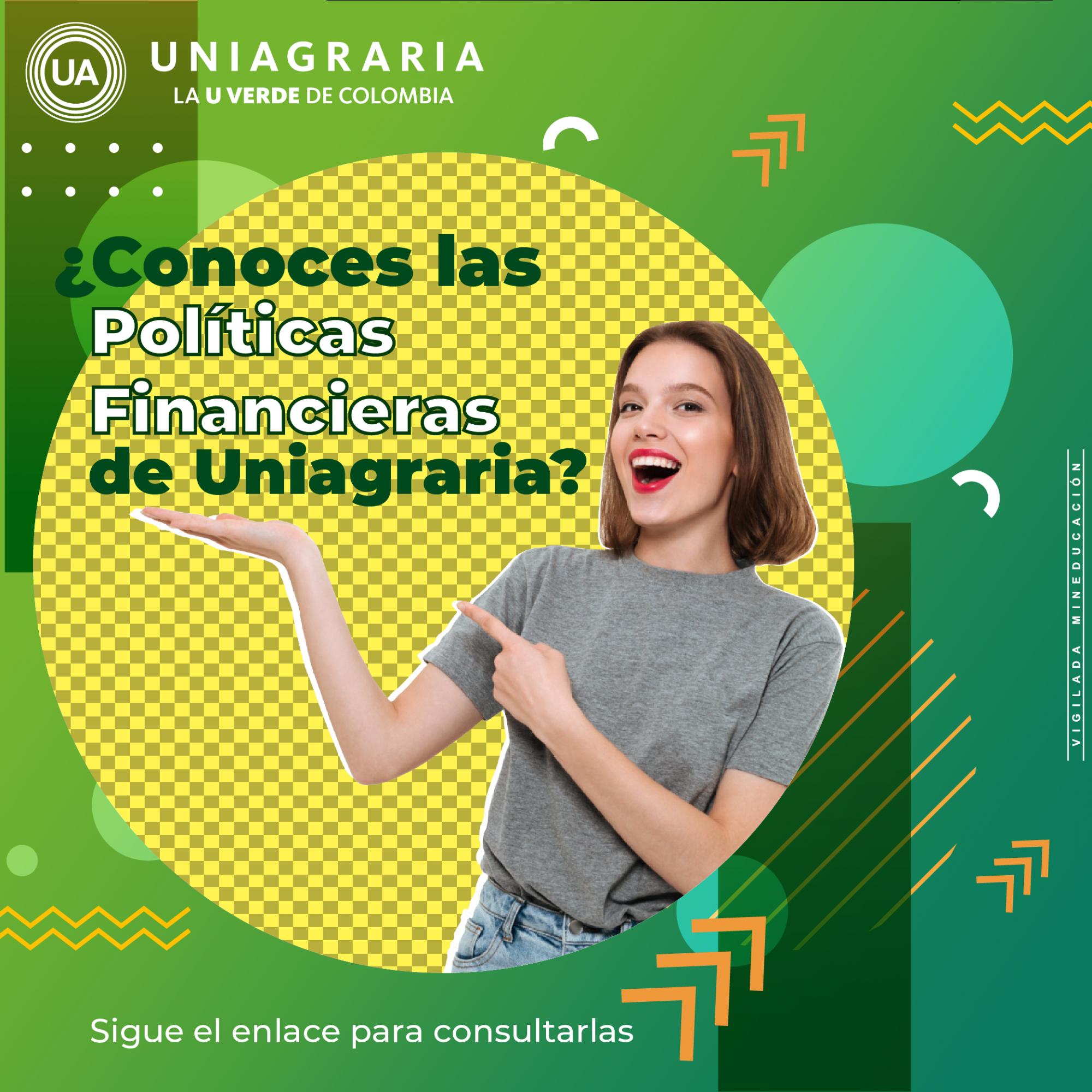 ¿Conoces las políticas financieras de Uniagraria?