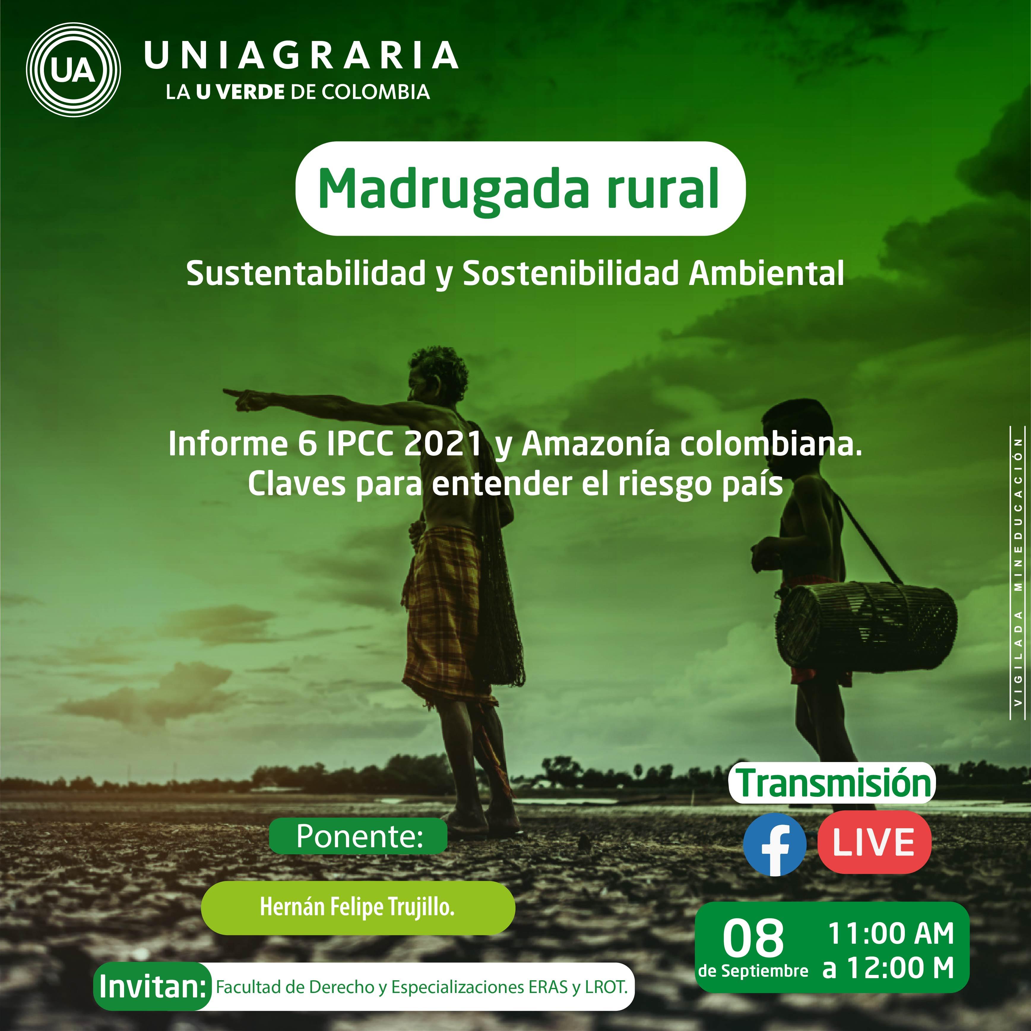 Madrugada rural: Informe 6 IPCC 2021 y Amazonía Colombiana
