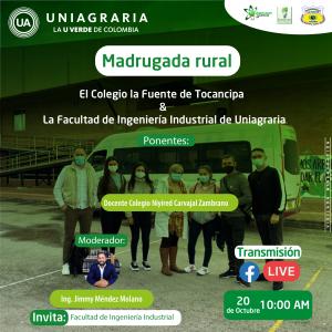Madrugada rural: El colegio la fuente de Tocancipá & La facultad de Ingeniería Industrial de Uniagraria